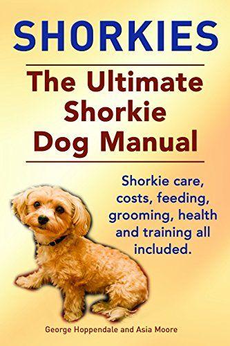 Ultimate Shorkie Dog Book | Must Have Publishing Digital Books