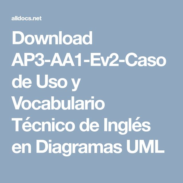 Download AP3-AA1-Ev2-Caso de Uso y Vocabulario Técnico de Inglés en Diagramas UML