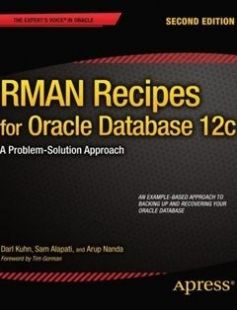 RMAN Recipes for Oracle Database 12c A Problem-Solution Approach free download by Darl Kuhn Sam Alapati Arup Nanda ISBN: 9781430248361 with BooksBob. Fast and free eBooks download.  The post RMAN Recipes for Oracle Database 12c A Problem-Solution Approach Free Download appeared first on Booksbob.com.