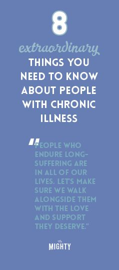 8 Extraordinary Things You Need to Know About People With Chronic Illness