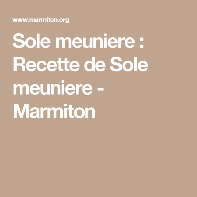 Sole meuniere : Recette de Sole meuniere - Marmiton