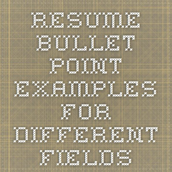 Resume bullet point examples for different fields
