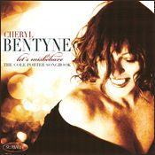 Cheryl Bentyne: Let's Misbehave—The Cole Porter Songbook - Cheryl Bentyne, vocals. James Moody, saxophone. Corey Allen, piano & banjo. Larry Koonse, guitar, & others. - Daedalus Books Online