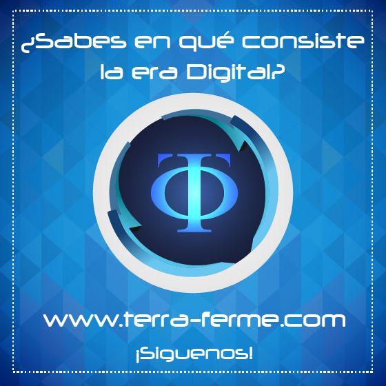 [ La Era de la Nueva Digitalización ] www.terra-ferme.com ¡Esperanos Pronto!  #TerraFerme