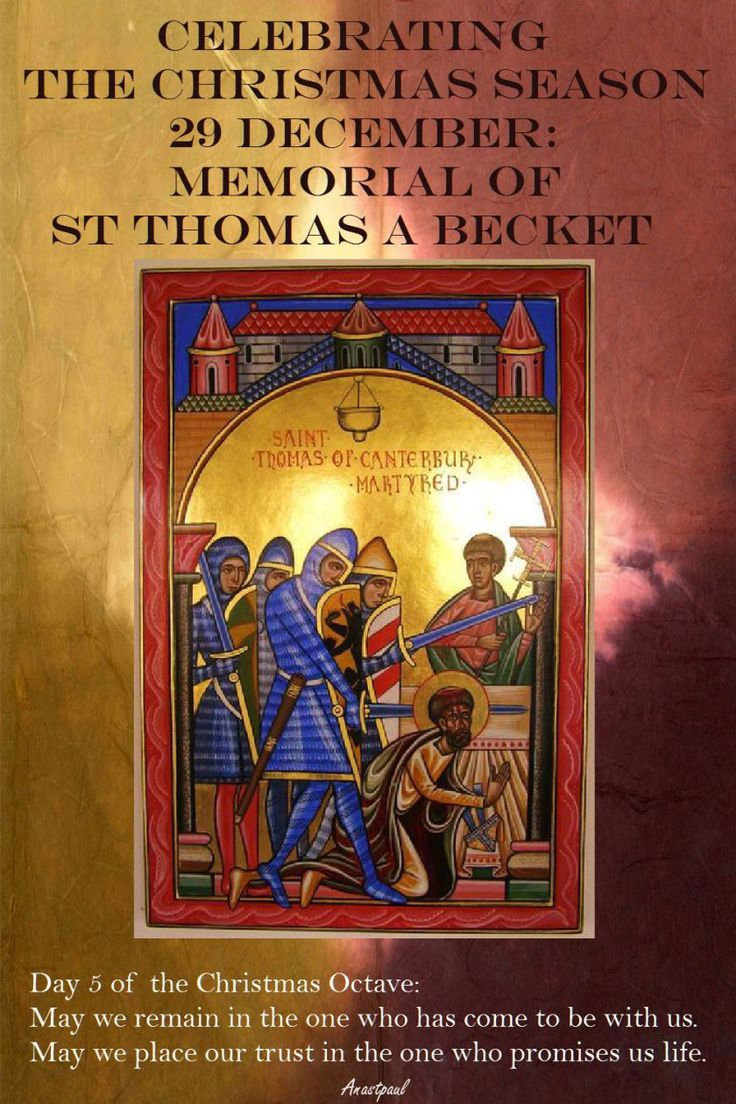 Saint of the Day – 29 December – St Thomas a Becket (1118-1170) – Born on 21 December 1118 at London, England and was murdered on 29 December 1170 in the Cathedral at Canterbury, England.   Patronages – • clergy• Exeter College, Oxford, England•Portsmouth, England• secular clergy.   Attributes – Sword, martyrdom, .....