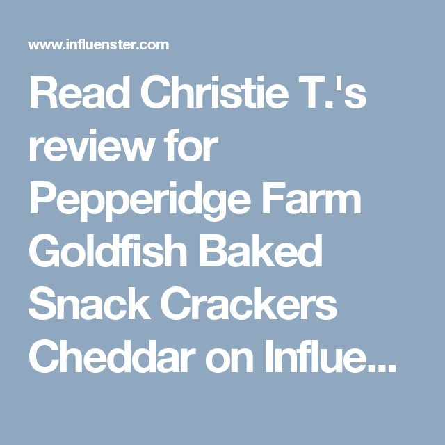 Read Christie T.'s review for Pepperidge Farm Goldfish Baked Snack Crackers Cheddar on Influenster!