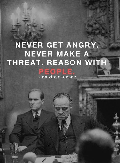 "When the Godfather ""Reasons"" with People, they usually find his point of view…"