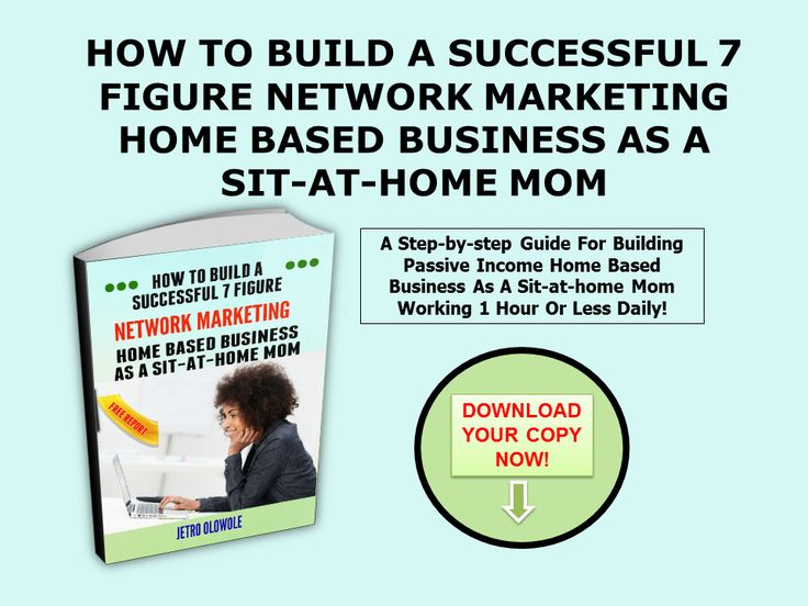 """""""Finally Revealed! How To Build A Successful 7 Figure Network Marketing Home Based Business As A Sit-at-Home Mom Working 1 Hour Or Less Daily!"""" Everything You Need To Know About 21st Century Network Marketing Home Based Business Opportunities For Sit-at-Home Mom! #180DaysMillionaireChallenge Grab Your Copy"""