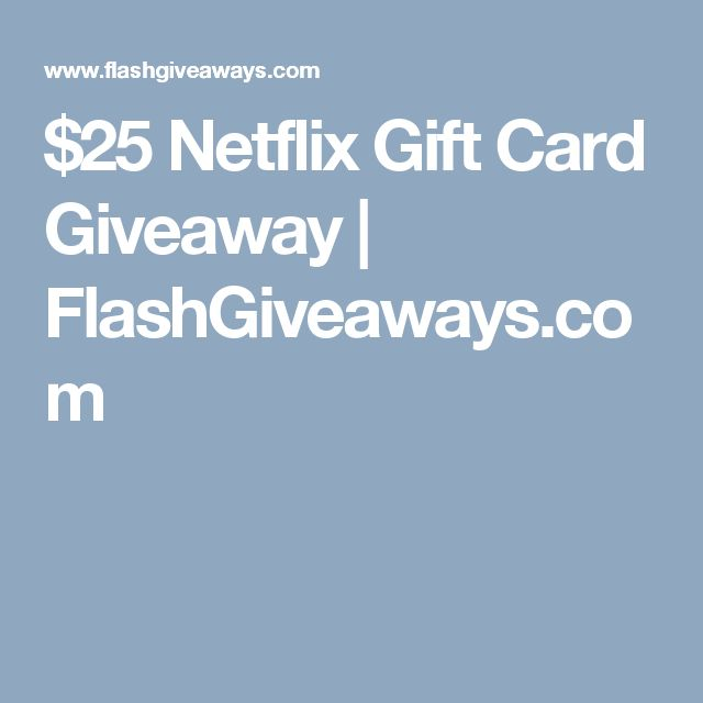 $25 Netflix Gift Card Giveaway | FlashGiveaways.com