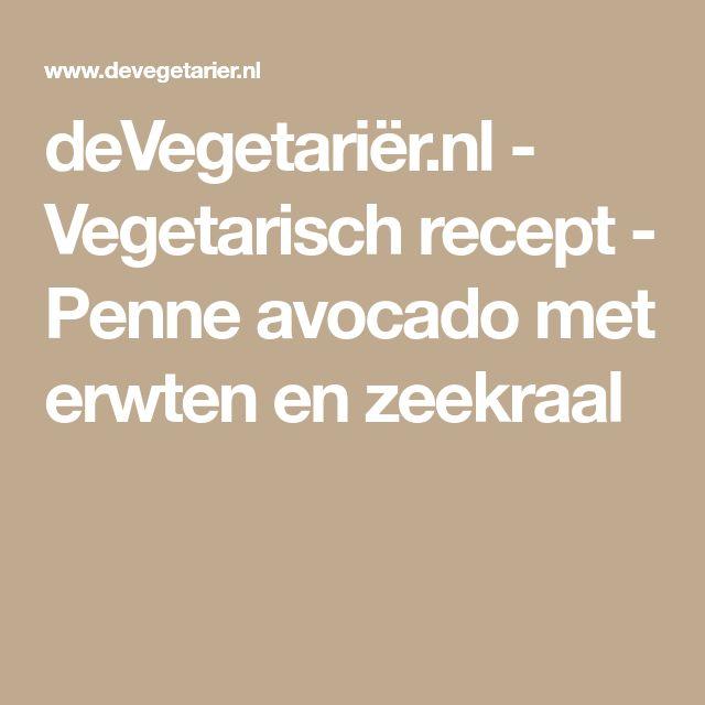 deVegetariër.nl - Vegetarisch recept - Penne avocado met erwten en zeekraal