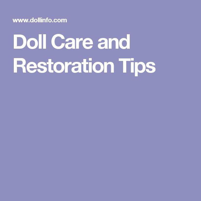 Doll Care and Restoration Tips