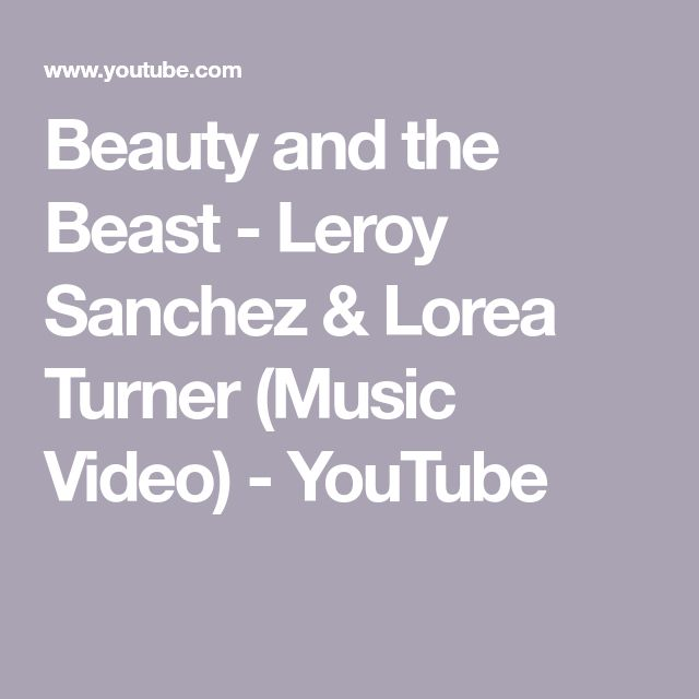 Beauty and the Beast - Leroy Sanchez & Lorea Turner  (Music Video) - YouTube