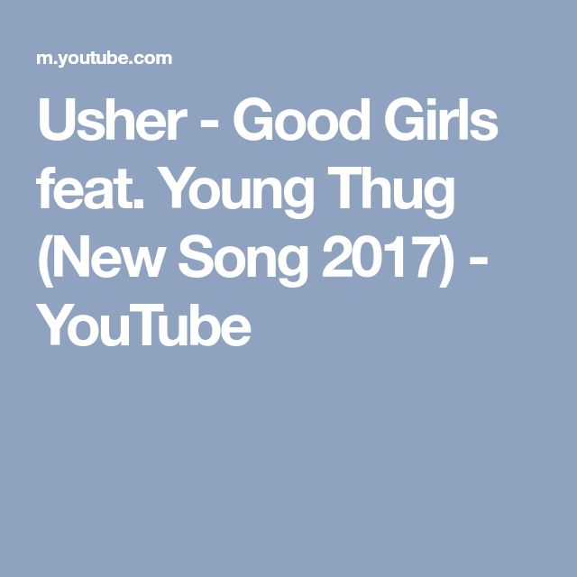 Usher - Good Girls feat. Young Thug (New Song 2017) - YouTube