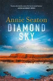 Title: Diamond Sky Author:  Annie Seaton Published: June 27th 2017 Publisher: Pan Macmillan Pages: 356 Genres:  Fiction, Contemporary, Romance, Suspense RRP: $29.99 Rating: 4 stars The Kimberley ca…