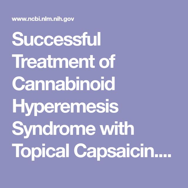 Successful Treatment of Cannabinoid Hyperemesis Syndrome with Topical Capsaicin.  - PubMed - NCBI