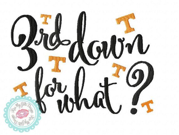 Tennessee Football 3rd Down For What Machine by KissMyGritsDesigns