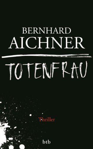 Totenfrau: Thriller von Bernhard Aichner, http://www.amazon.de/dp/B00GL2NINW/ref=cm_sw_r_pi_dp_QmwZtb0AW769Z