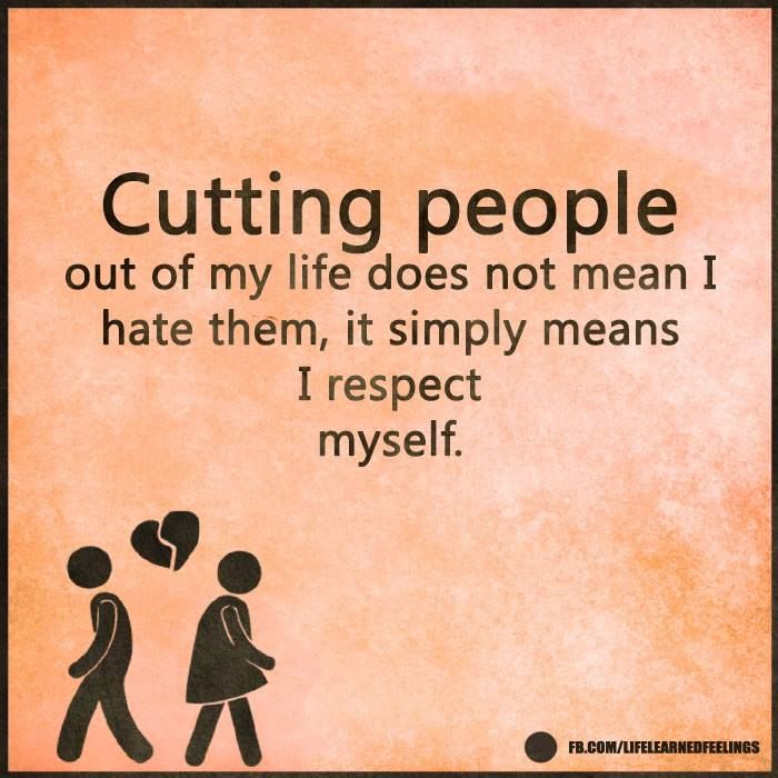 Good Quotes From Songs, Cutting people out of my life does not mean i hate them it simply means i