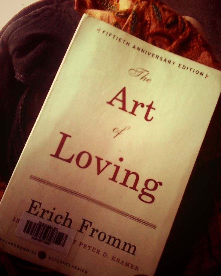 """This is my bible ;) everything from Erich Fromm i really love & it changed my life ... in german: """"Die Kunst des Liebens"""""""