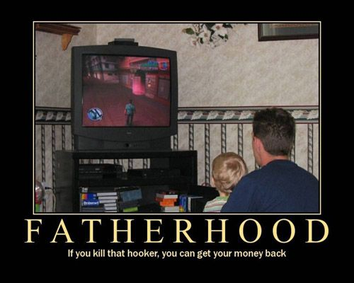 FatherhoodFunny Image, Fatherhood, Videos Games, Funny Pictures, Funnypictures, Demotivational Posters, Funny Stuff, Motivation Posters, Fathers