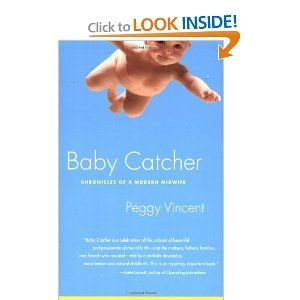 Baby Catcher: Chronicles of a Modern Midwife [Paperback]: Babies, Book Shelf, Baby Dreams, Midwifery Book, Baby Catchin, Baby Catcher, Modern Midwife, Book Completely, Birth Books