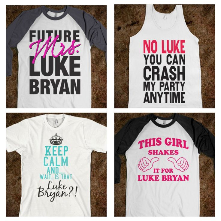 Luke Bryan shirts love the one top right!! @Courtney Daginella @Lexi Lady