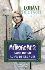 Métronome 2 écrit par Lorànt Deutsch : un livre ludique et passionnant. http://place-to-be.net/index.php/litterature/contemporains/5327-metronome-2-ecrit-par-lorant-deutsch