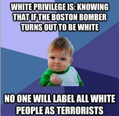 Having white privilege means people will never label you a terrorist. | 17 Deplorable Examples Of White Privilege