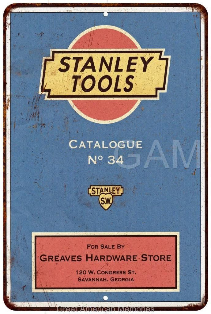 Stanley Tools Catalog No. 34 Vintage Look Reproduction 8x12 Metal Sign 8121822