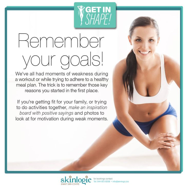 Remember your goals We've all had moments of weakness during a workout or while trying to adhere to a healthy meal plan. The trick is to remember those key reasons you started in the first place. If you're getting fit for your family, or trying to do activities together, make an inspiration board with positive sayings and photos to look at for motivation during weak moments. #slimming #SkinlogicSA #SkinlogicGeorge