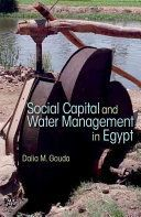 Social capital and local water management in Egypt / Dalia M. Gouda
