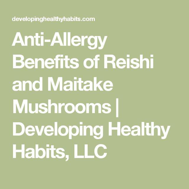 Anti-Allergy Benefits of Reishi and Maitake Mushrooms | Developing Healthy Habits, LLC
