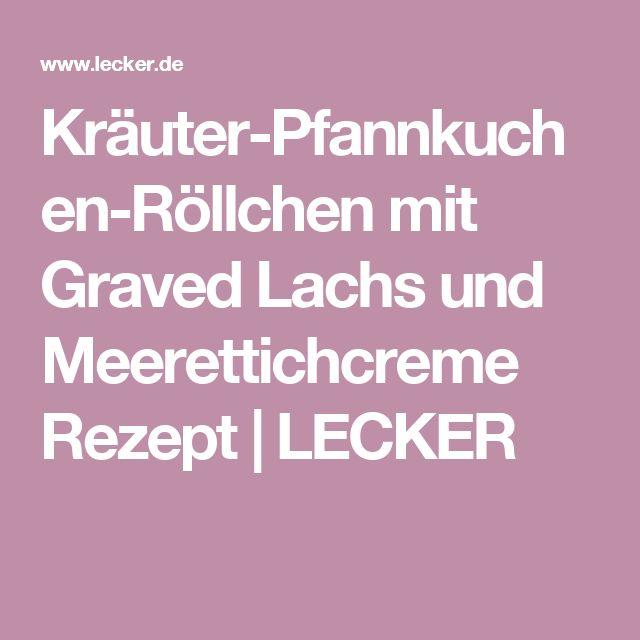 Kräuter-Pfannkuchen-Röllchen mit Graved Lachs und Meerettichcreme Rezept | LECKER