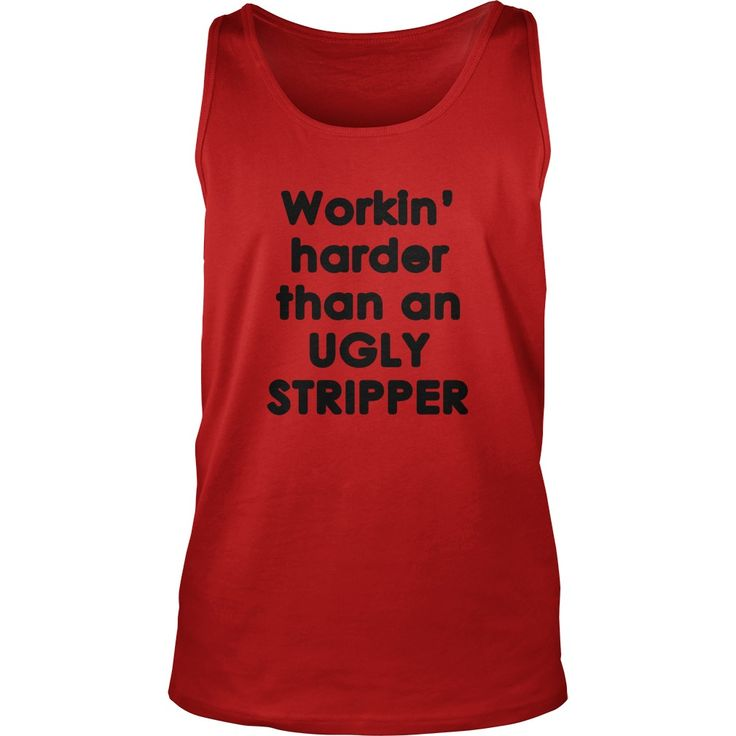 Working Harder Than An Ugly Stripper Shirt #gift #ideas #Popular #Everything #Videos #Shop #Animals #pets #Architecture #Art #Cars #motorcycles #Celebrities #DIY #crafts #Design #Education #Entertainment #Food #drink #Gardening #Geek #Hair #beauty #Health #fitness #History #Holidays #events #Home decor #Humor #Illustrations #posters #Kids #parenting #Men #Outdoors #Photography #Products #Quotes #Science #nature #Sports #Tattoos #Technology #Travel #Weddings #Women
