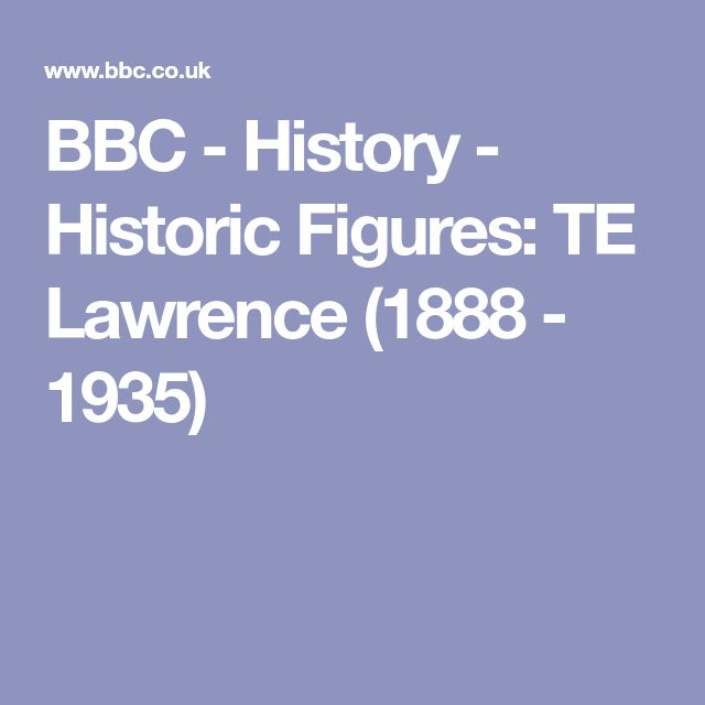 BBC - History -      Historic Figures: TE Lawrence (1888 - 1935)
