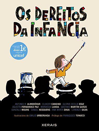Os dereitos da infancia / Antonio R. Amodóvar... [et al.] ; ilustracións Emilio Urberuaga ; prólogo Francesco Tonucci (2014)