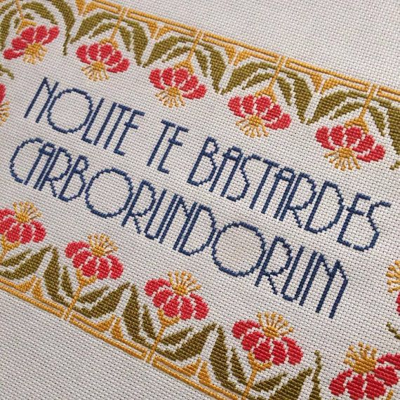 Nolite te Bastardes Carborundorum - Dont Let the Bastards Grind You Down. A quote from one of my favourite feminist, dystopian novels (is it really dystopian if its happening now?), The Handmaids Tale by Margaret Atwood. This PDF counted cross stitch pattern is available for