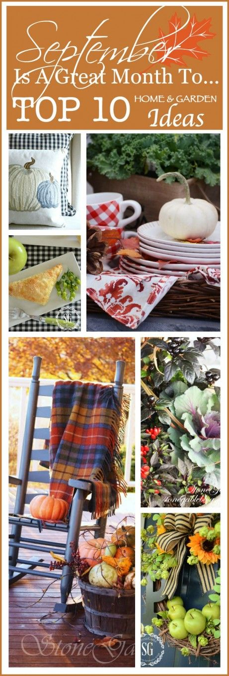 SEPTEMBER IS A GREAT MONTH TO... MY TOPS TEN LIST!  Get inspired with ideas for home and garden!