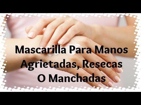 TRATAMIENTO CASERO PARA MANOS AGRIETADAS, RESECAS Y MANCHADAS - El Blog De Yasmany