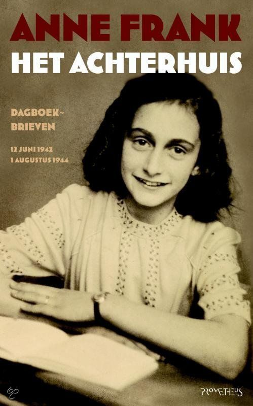Anne Frank, Het Achterhuis, Dagboek, Brieven.
