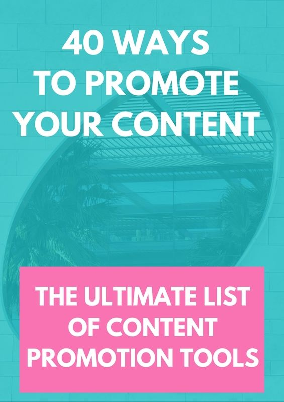 The Ultimate List 40 ways to promote your content: Free Guide Content Promotion Tools