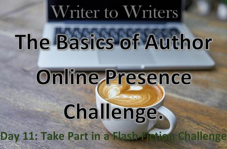 Basics of Author Online Presence Challenge Day 11: Take Part in a Flash Fiction Challenge #authorbrand #authorplatform #socialmediatips #flashfiction #writetip