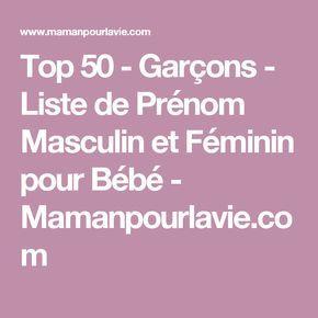 Top 50 - Garçons - Liste de Prénom Masculin et Féminin pour Bébé - Mamanpourlavie.com