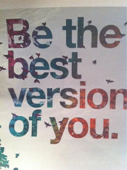 Be the best you.  I am trying to teach my kids this...attached to be around people that challenge you to be your best you.