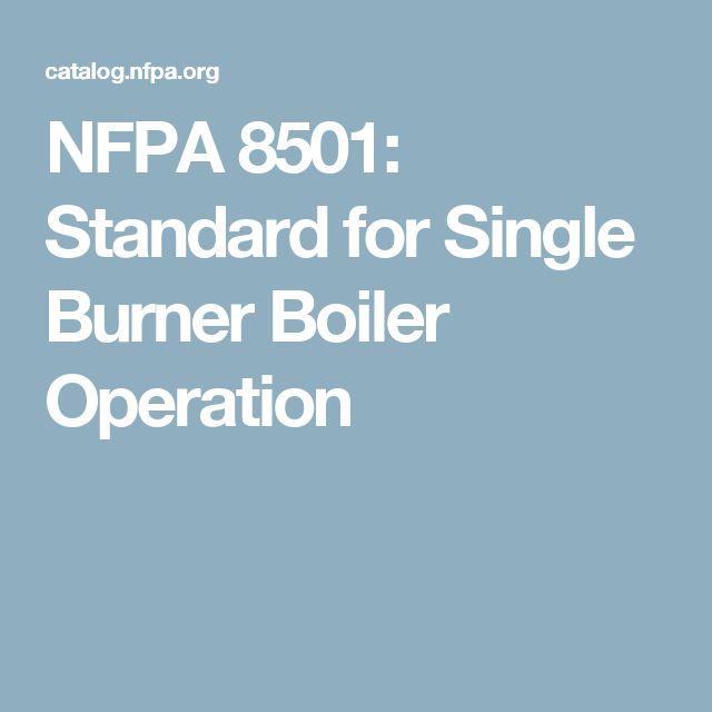 NFPA 8501: Standard for Single Burner Boiler Operation