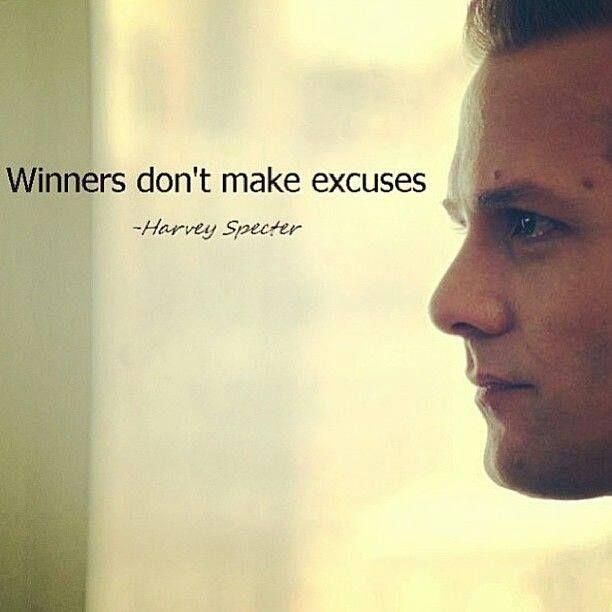 Harvey Specter Quotes Suits Winners! Ne smišljajte izgovore! Radite na prevazilaženju prepreka! Lela