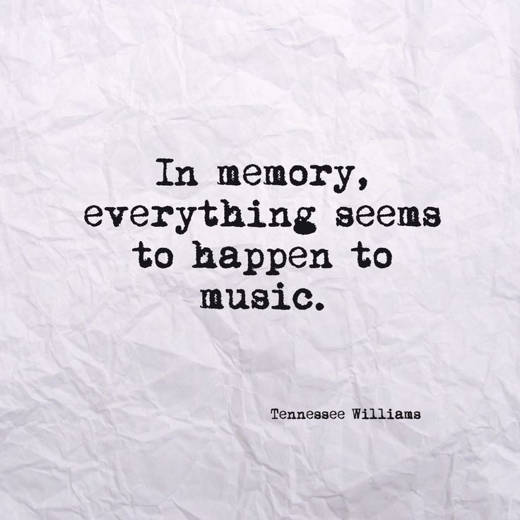 """Book Quote """"In Memory everything seems to happen to music"""" Tennessee Williams quote from The Glass Menagerie"""