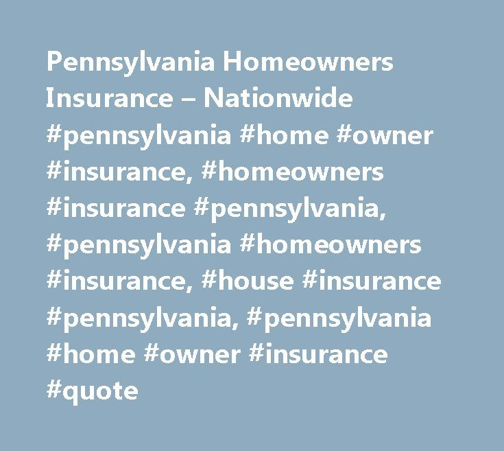 Pennsylvania Homeowners Insurance – Nationwide #pennsylvania #home #owner #insurance, #homeowners #insurance #pennsylvania, #pennsylvania #homeowners #insurance, #house #insurance #pennsylvania, #pennsylvania #home #owner #insurance #quote http://namibia.remmont.com/pennsylvania-homeowners-insurance-nationwide-pennsylvania-home-owner-insurance-homeowners-insurance-pennsylvania-pennsylvania-homeowners-insurance-house-insurance-pennsylvani/  # Pennsylvania Homeowners Insurance Search all…