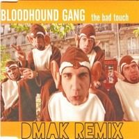 Bloodhound Gang - The Bad Touch (Dmak Remix) FREE DOWNLOAD by DMAK on SoundCloud