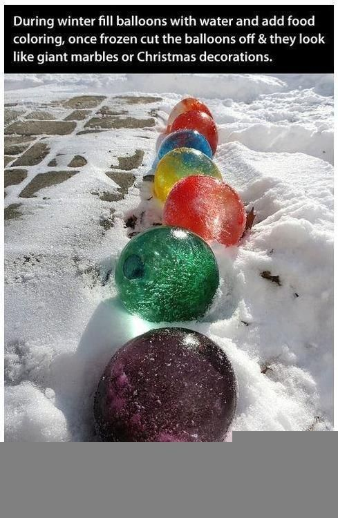 Too fun!  During the winter, fill balloons with water and add food coloring.  Once frozen, cut the balloons off and they look like giant marbles.  Can be used for Christmas decorations too.